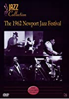 The 1962 Newport Jazz Festival