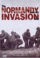The Normandy Invasion - June 6th 1944