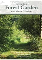 A Year in a Forest Garden with Martin Crawford
