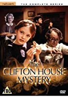 The Clifton House Mystery - The Complete Series