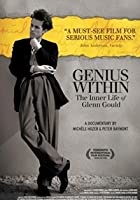 Genius Within - The Inner Life of Glenn Gould