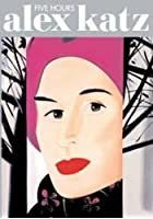 Alex Katz - Five Hours