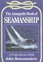 Annapolis Book Of Seamanship - Vol. 3 - Safety At Sea