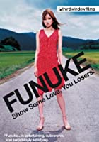 Funuke, Show Some Love, You Losers