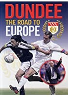 Dundee FC - The Road To Europe