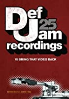 Def Jam 25 - VJ Bring That Video Back