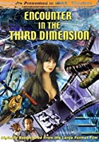Encounter In The 3rd Dimension