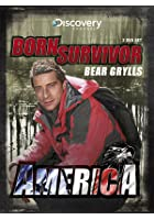 Bear Grylls - Born Survivor - America