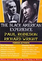 The Black American Experience - Famous Activists - Paul Robeson And Richard Wright