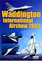 Waddington International Air Show 2003