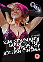 Kim Newmans Guide To The Flipside Of British Cinema