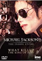 Michael Jackson - The Inside Story - What Killed the King of Pop?