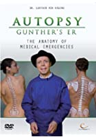 Autopsy - Gunther's E.R. - The Anatomy Of Medical Emergencies