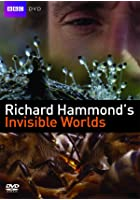 Richard Hammond&#39;s Invisible Worlds