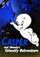 Casper and Wendy's Ghostly Adventures