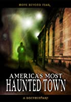America&#39;s Most Haunted Towns