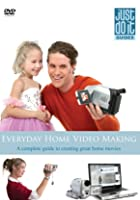 Everyday Home Video Making - guide to making great home movies