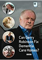 Can Gerry Robinson Fix Dementia Care Homes?