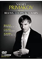 Vassily Primakov Plays Brahms. Chopin And Scriabin