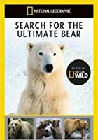 National Geographic - Search For The Ultimate Bear