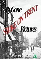 Bygone Pictures - Stoke On Trent