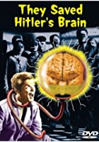 They Saved Hitler&#39;s Brain