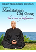 Meditation Chi Gong - Vol.1 - The Power of Relaxation
