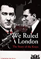 We Ruled London - The Story of the Krays
