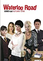 Waterloo Road - Series 5 - Autumn Term