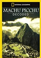 National Geographic - Machu Picchu Decoded