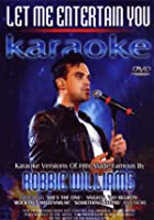 Let Me Entertain You - Karaoke - Karaoke Versions Of Hits Made Famous By Robbie Williams