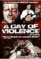 A Day Of Violence - Uncut