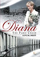 Diana - The Paris Crash - A Special Enquiry