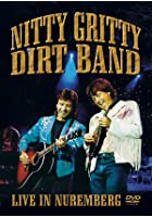 Nitty Gritty Dirt Band - Live In Nuremberg