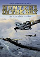 Hunters In The Sky - The Complete Series