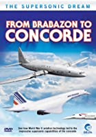 Supersonic Dream - From Brobazon To Concorde
