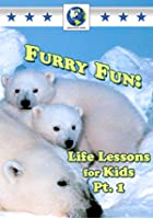 Furry Fun Life Lessons For Kids Vol.1
