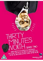 Thirty Minutes Worth - Series 2