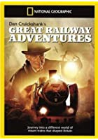 National Geographic - Dan Cruickshank's Great Railway Adventure