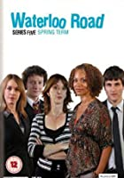 Waterloo Road - Series 5 - Spring Term