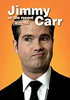 Jimmy Carr - On The Record
