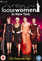 Loose Women In New York - Let Loose In The City