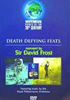 Witness Events Of The 20th Century - Death Defying Feats