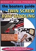 Boater's Guide To Twin Screw Boat Handling