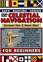 Celestial Navigation For Beginners - Sextant Use And Noon Shot