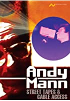 Andy Mann - Street Tapes & Cable Access