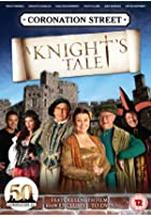 Coronation Street - A Knight&#39;s Tale