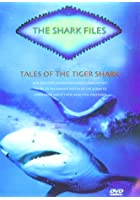 The Shark Files - Tales Of The Tiger Shark