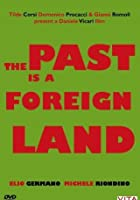 The Past Is A Foreign Land