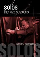 Jazz Sessions - Steven Bernstein